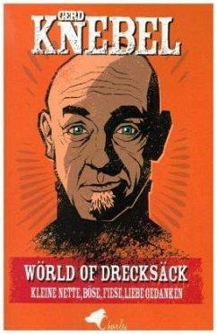 Wörld of Drecksäck - Knebel, Gerd