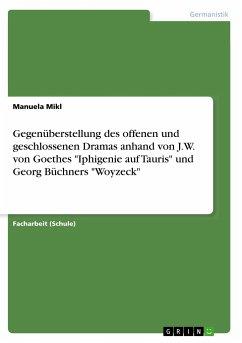 Gegenüberstellung des offenen und geschlossenen Dramas anhand von J.W. von Goethes
