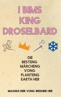 I Bims King Droselbard (eBook, ePUB)