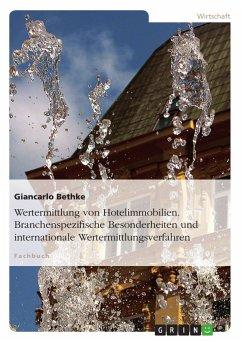 Wertermittlung von Hotelimmobilien. Branchenspezifische Besonderheiten und internationale Wertermittlungsverfahren (eBook, PDF)