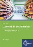 1. Ausbildungsjahr / Zukunft im Einzelhandel