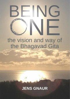 Being One: the vision and way of the Bhagavad Gita (eBook, ePUB)