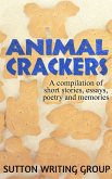 Animal Crackers - A Compilation of Short Stories, Essays, Poetry, and Memories (Sutton Writing Group Compilations, #2) (eBook, ePUB)