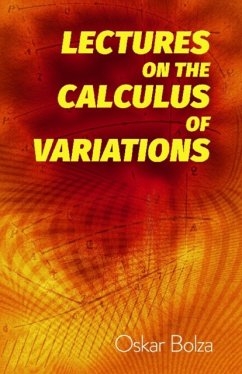 Lectures on the Calculus of Variations - Bolza, Oskar