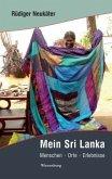 Mein Sri Lanka - Menschen*Orte*Erlebnisse