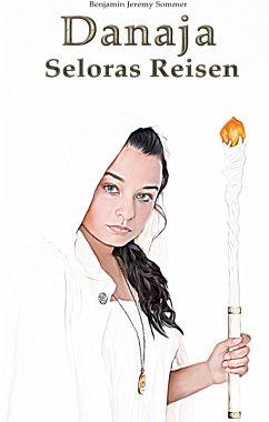 Danaja: Seloras Reisen (eBook, ePUB) - Sommer, Benjamin Jeremy