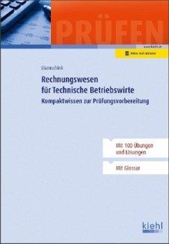 Rechnungswesen für Technische Betriebswirte - Eisenschink, Christian
