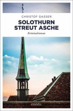 Solothurn streut Asche (Mängelexemplar) - Gasser, Christof