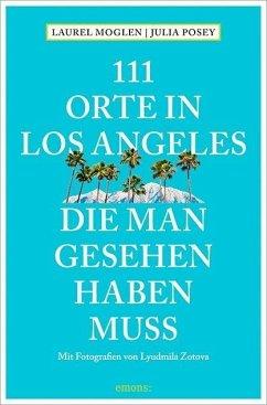111 Orte in Los Angeles, die man gesehen haben muss (Mängelexemplar)