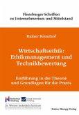 Wirtschaftsethik: Ethikmanagement und Technikbewertung