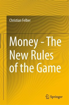 Money - The New Rules of the Game - Felber, Christian