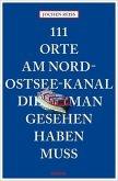 111 Orte am Nord-Ostsee-Kanal, die man gesehen haben muss (Mängelexemplar)