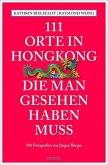 111 Orte in Hongkong, die man gesehen haben muss (Mängelexemplar)