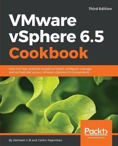 VMware vSphere 6.5 Cookbook - B, Abhilash G; Rajendran, Cedric