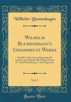 Wilhelm Blumenhagen's Gesammelte Werke, Vol. 1