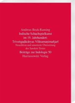 Indische Schachspielkunst im 19. Jahrhundert: Trive¿ga¿acaryas Vilasama¿imañjari - Bock-Raming, Andreas
