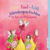 Drei-Fünf-Acht-Minutengeschichten für Feen und Prinzessinnen (MP3-Download)