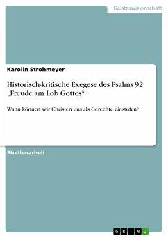 "Historisch-kritische Exegese des Psalms 92 ""Freude am Lob Gottes"" (eBook, PDF)"