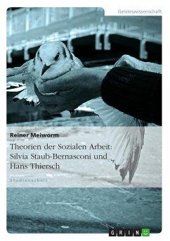 Theorien der Sozialen Arbeit: Silvia Staub-Bernasconi und Hans Thiersch (eBook, ePUB)