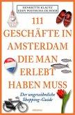 111 Geschäfte in Amsterdam, die man gesehen haben muss (Mängelexemplar)