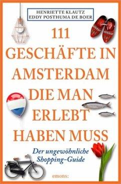 111 Geschäfte in Amsterdam, die man gesehen hab...