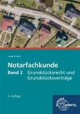 Grundstücksrecht und Grundstücksverträge / Notarfachkunde .2