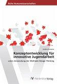 Konzeptentwicklung für innovative Jugendarbeit