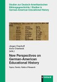 New Perspectives on German-American Educational History (eBook, PDF)