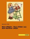 Mein Milljöh - Neue Bilder aus dem Berliner Leben
