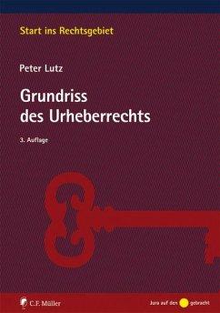 Grundriss des Urheberrechts - Lutz, Peter