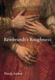 Rembrandt's Roughness (eBook, PDF)