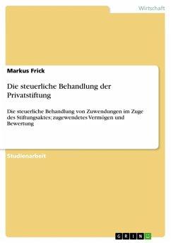 Die steuerliche Behandlung der Privatstiftung (eBook, ePUB) - Frick, Markus