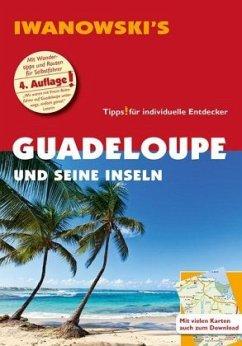 Guadeloupe und seine Inseln - Reiseführer von Iwanowski - Brockmann, Heidrun; Sedlmair, Stefan