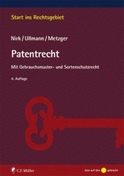 Patentrecht - Metzger, Axel; Nirk, Rudolf; Ullmann, Eike