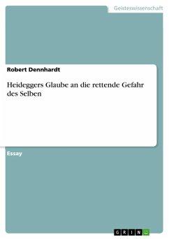 Heideggers Glaube an die rettende Gefahr des Selben (eBook, ePUB)
