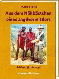 Aus dem Nähkästchen eines Jagdvermittlers - Biere, Hans