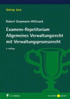 Examens-Repetitorium Allgemeines Verwaltungsrecht mit Verwaltungsprozessrecht - Uerpmann-Wittzack, Robert