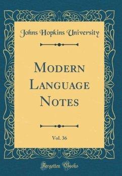 Modern Language Notes, Vol. 36 (Classic Reprint)