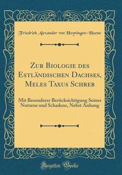 Zur Biologie des Estländischen Dachses, Meles Taxus Schreb