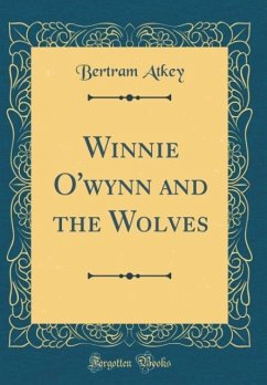Winnie O'wynn and the Wolves (Classic Reprint)