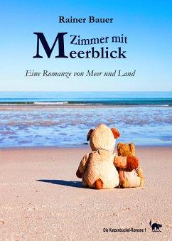 Zimmer mit Meerblick (eBook, ePUB) - Bauer, Rainer