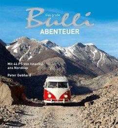 Das große Bulli-Abenteuer (eBook, ePUB) - Gebhard, Peter