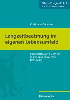 Langzeitbeatmung im eigenen Lebensumfeld (eBook, PDF) - Gödecke, Christiane