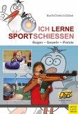 Ich lerne Sportschießen (eBook, PDF)
