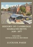 History of Cambridge, Massachusetts, 1630-1877, Volume 2 (eBook, ePUB)