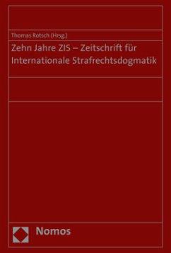 Zehn Jahre ZIS - Zeitschrift für Internationale Strafrechtsdogmatik