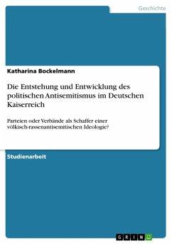 Die Entstehung und Entwicklung des politischen Antisemitismus im Deutschen Kaiserreich (eBook, ePUB)