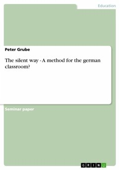 The silent way - A method for the german classroom? (eBook, ePUB)