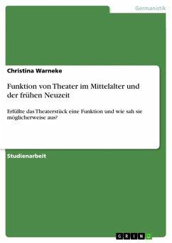 Funktion von Theater im Mittelalter und der frühen Neuzeit (eBook, ePUB)
