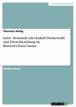 Liebe - Romantik oder Kalkül? Partnerwahl und Zweierbeziehung im Rational-Choice-Ansatz (eBook, ePUB)